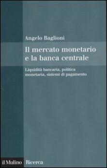 Camfeed.it Il mercato monetario e la banca centrale. Liquidità bancaria, politica monetaria, sistemi di pagamento Image