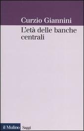 L' età delle banche centrali. Forme e governo della moneta fiduciaria in una prospettiva istituzionalista