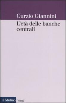 L età delle banche centrali. Forme e governo della moneta fiduciaria in una prospettiva istituzionalista.pdf