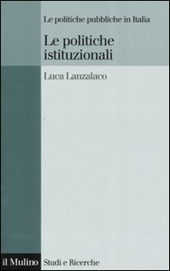 Libro Le politiche istituzionali Luca Lanzalaco