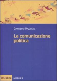 La comunicazione politica - Gianpietro Mazzoleni - copertina