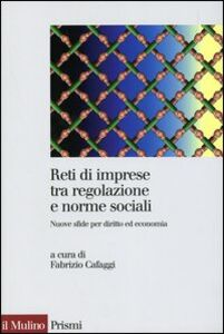 Libro Reti di imprese tra regolazione e norme sociali. Nuove sfide per diritto ed economia