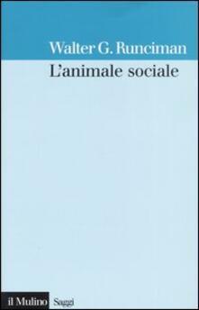 L' animale sociale - Walter G. Runciman - copertina