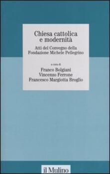 Listadelpopolo.it Chiesa cattolica e modernità. Atti del Convegno della Fondazione Michele Pelligrino (Torino, 6 febbraio 2004) Image