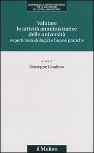 Valutare le attività amministrative delle università. Aspetti metodologici e buone pratiche