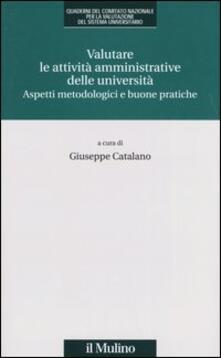 Valutare le attività amministrative delle università. Aspetti metodologici e buone pratiche - copertina