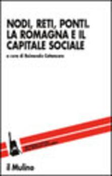 Nodi, reti, ponti. La Romagna e il capitale sociale - copertina