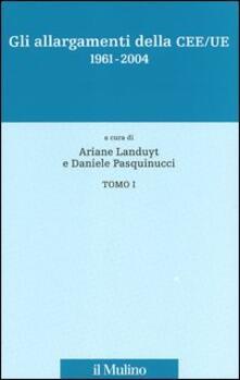 Gli allargamenti della CEE/UE 1961-2004 - copertina