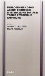 Eterogeneità degli agenti economici e interazione sociale: teorie e verifiche empiriche