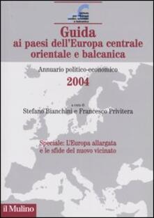 Guida ai paesi dell'Europa centrale, orientale e balcanica. Annuario politico-economico 2004 - copertina