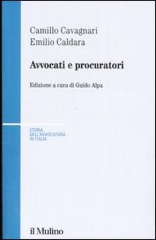 Avvocati e procuratori - Camillo Cavagnari,Emilio Caldara - copertina
