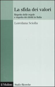 Libro La sfida dei valori. Rispetto delle regole e rispetto dei diritti in Italia Loredana Sciolla