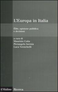 Libro L' Europa in Italia. Élite, opinione pubblica e decisioni