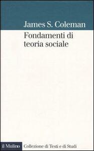 Libro Fondamenti di teoria sociale James S. Coleman