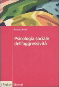 Libro Psicologia sociale dell'aggressività Barbara Krahé
