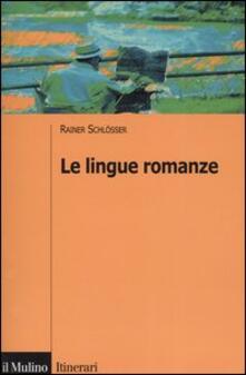 Le lingue romanze - Rainer Schlösser - copertina