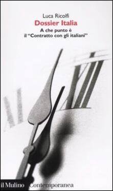 Dossier Italia. A che punto è il «Contratto con gli italiani» - Luca Ricolfi - copertina
