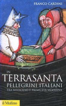 Capturtokyoedition.it In Terrasanta. Pellegrini italiani dal Medioevo e prima età moderna Image