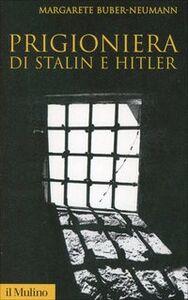 Libro Prigioniera di Stalin e Hitler Margarete Buber Neumann