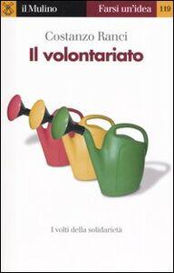 Libro Il volontariato Costanzo Ranci