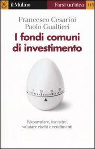 Libro I fondi comuni di investimento Francesco Cesarini , Paolo Gualtieri