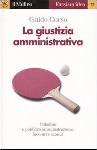 Libro La giustizia amministrativa Guido Corso