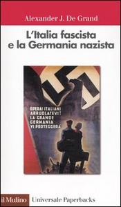 Libro L' Italia fascista e la Germania nazista Alexander J. De Grand