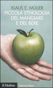 Libro Piccola etnologia del mangiare e del bere Klaus E. Müller