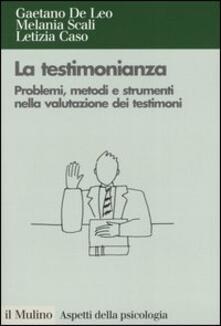 La testimonianza. Problemi, metodi e strumenti nella valutazione dei testimoni.pdf