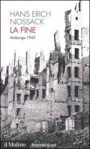 Libro La fine. Amburgo 1943 Hans E. Nossack