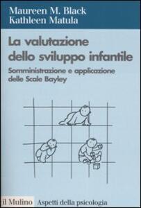 La valutazione dello sviluppo infantile. Somministrazione e applicazione delle Scale Bayley