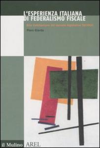 Libro L' esperienza italiana di federalismo fiscale. Una rivisitazione del decreto legislativo 56/2000 Piero D. Giarda
