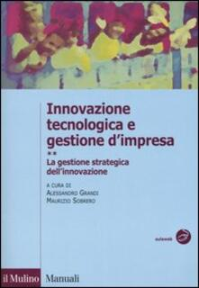 Innovazione tecnologica e gestione d'impresa. Vol. 2: La gestione strategica dell'innovazione. - copertina