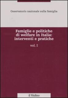 Associazionelabirinto.it Famiglie e politiche di welfare in Italia: interventi e pratiche. Vol. 1 Image