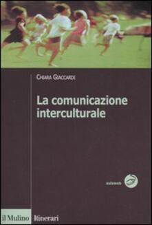 La comunicazione interculturale - Chiara Giaccardi - copertina