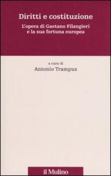 Diritti e costituzione. Lopera di Gaetano Filangieri e la sua fortuna europea.pdf