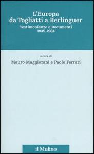 Libro L' Europa da Togliatti a Berlinguer. Testimonianze e documenti 1945-1984