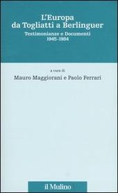 L' Europa da Togliatti a Berlinguer. Testimonianze e documenti 1945-1984