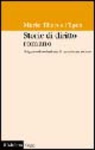 Storie di diritto romano. Origine ed evoluzione di un sistema sociale