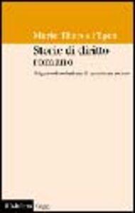 Libro Storie di diritto romano. Origine ed evoluzione di un sistema sociale M. Theres Fögen
