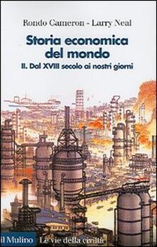Ascotcamogli.it Storia economica del mondo. Vol. 2: Dal XVIII secolo ai nostri giorni. Image