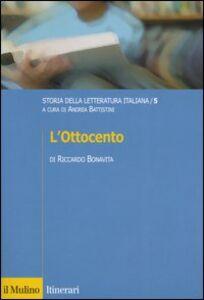 Foto Cover di Storia della letteratura italiana. Vol. 5: L'Ottocento., Libro di Riccardo Bonavita, edito da Il Mulino