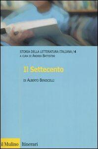 Libro Storia della letteratura italiana. Vol. 4: Il Settecento. Andrea Beniscelli