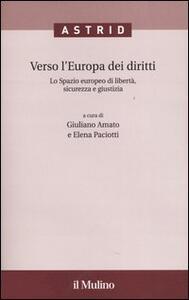 Verso l'Europa dei diritti. Lo spazio europeo di libertà, sicurezza e giustizia