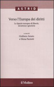 Libro Verso l'Europa dei diritti. Lo spazio europeo di libertà, sicurezza e giustizia