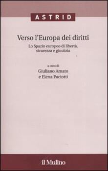 Verso lEuropa dei diritti. Lo spazio europeo di libertà, sicurezza e giustizia.pdf