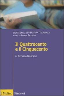 Storia della letteratura italiana. Vol. 2: Il Quattrocento e il Cinquecento. - Riccardo Bruscagli - copertina
