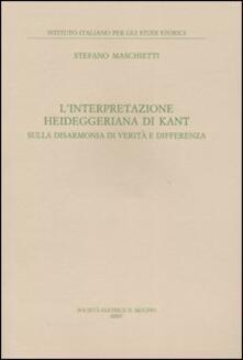L interpretazione heideggeriana di Kant. Sulla disarmonia di verità e differenza.pdf