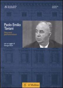 Foto Cover di Discorsi parlamentari. Con CD-ROM, Libro di Paolo E. Taviani, edito da Il Mulino