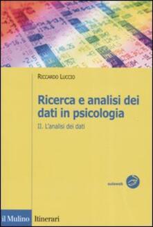 Associazionelabirinto.it Ricerca e analisi dei dati in psicologia. Vol. 2: L'analisi dei dati. Image